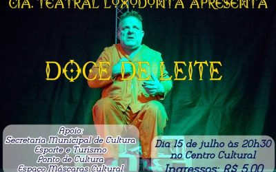 Cia de Teatro Loxodonta apresenta: DOCE DE LEITE
